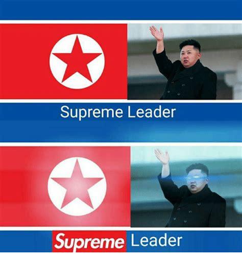 supreme leader supreme leader supreme leader leader meme on me me