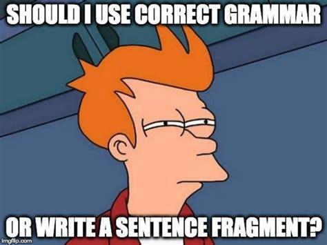 Meme Sentences - sentence fragments grammarly blog