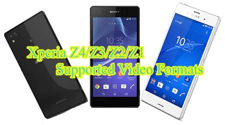 format video xperia z2 xperia z4 z3 z2 z1 supported video formats freepedia
