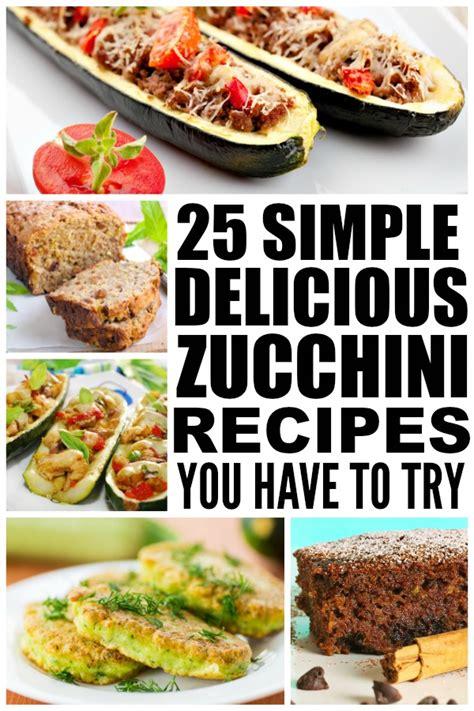25 delicious and easy zucchini recipes