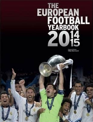 libro european football yearbook the european football yearbook 2014 15 mike hammond 9781780975672