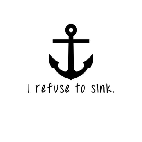 i refuse to sink i refuse to sink anchor quotes wallpaper quotesgram
