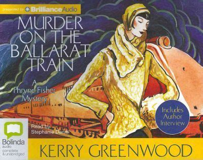 Murder On The Ballarat murder on the ballarat kerry greenwood 9781743107584