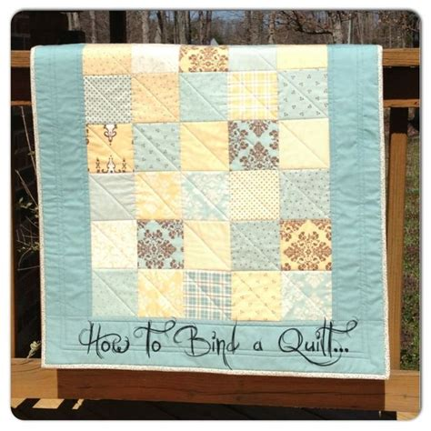 How Bind A Quilt by So You Wanna Make A Quilt Part 8 Binding Your Quilt The