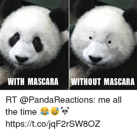 Panda Mascara Meme - with mascara without mascara rt me all the time