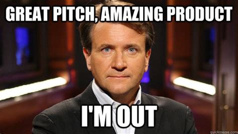 Shark Tank Meme - 5 ways not to pitch your product we are off the record