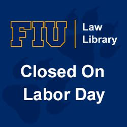 Fiu Admissions Office Hours by Fiu Library Closed On Labor Day