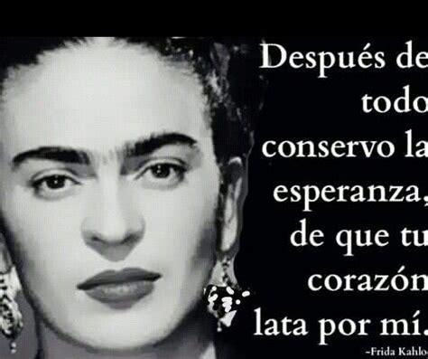 imagenes de reflexion de frida kahlo 367 best images about frases frida kahlo no pinterest