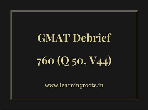 Distance Learning Mba In Usa Without Gmat by My Gmat Debrief 760 Q 50 V44 Learningroots