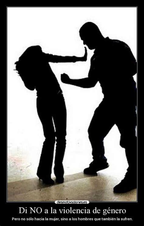 Imagenes De No Ala Violencia De Género | di no a la violencia de g 233 nero desmotivaciones
