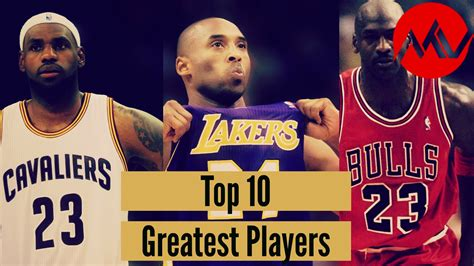 best player top 10 greatest players in nba history
