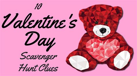 valentines day scavenger hunt clues 10 s day scavenger hunt clues