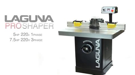 woodworking pro shaper  laguna tools youtube