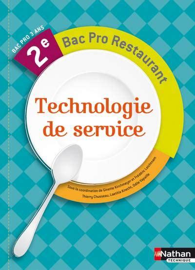 technologie cuisine bac pro livre technologie de service 2e bac pro restaurant