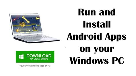 how to run android apps on pc how to install and run android apps on your windows pc