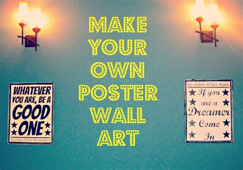 make your own stuff make quotes make your own poster wall from second