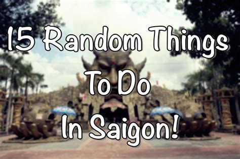12FLY Travel: 15 Random Things To Do In Ho Chi Minh City!