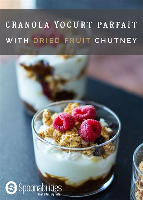 fruit yogurt granola parfait granola yogurt parfait with dried fruit chutney for snack