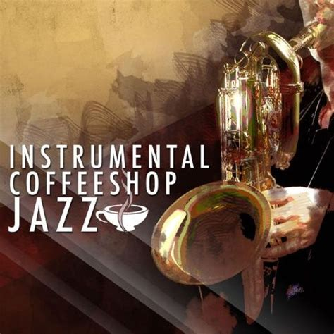 house music instrumentals chill house music cafe instrumental coffee shop jazz mp3 buy full tracklist