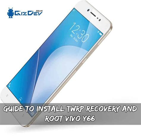 how to root vivo y53 and flash twrp quora guide to install twrp recovery and root vivo y66