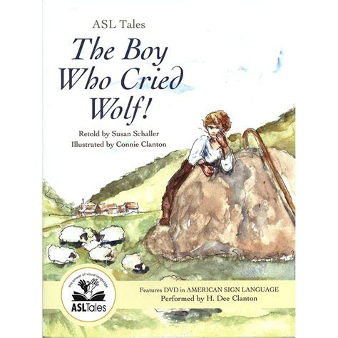 the boy who cried wolf picture book asl tales the boy who cried wolf harris communications