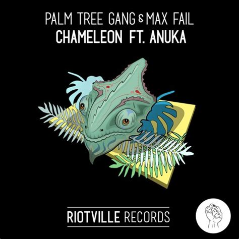 Records Palm Palm Tree Max Fail Chameleon Feat Anuka By Riotville Records Free
