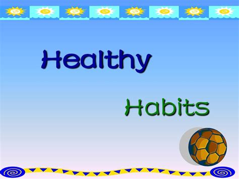 Habits Ppt Healthy Habits Ppt Word文档在线阅读与下载 免费文档