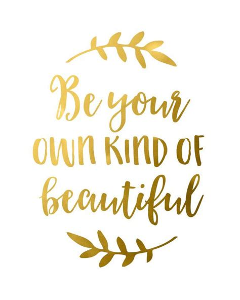 printable quotes etsy inspirational quotes gold foil quote be your own kind of
