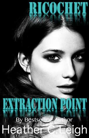 ricochet extraction point ricochet   heather