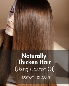 castor oil for straight hair naturally thicken hair using castor oil castor oil