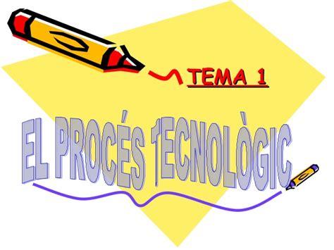 tecnologa i eso el proc 233 s tecnol 242 gic tecnologies 1r eso casals