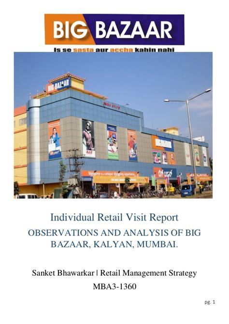 retail layout of big bazaar retail visit report of big bazaar