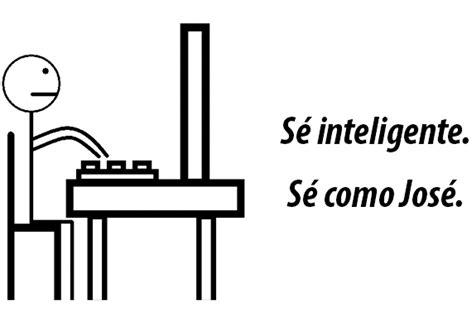 imagenes de inteligente se como jose quot jos 233 es inteligente s 233 como jos 233 quot the luxonomist