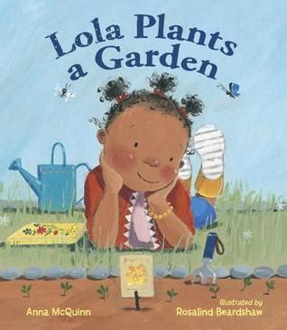 lola a novel books lola plants a garden by mcquinn reviews discussion