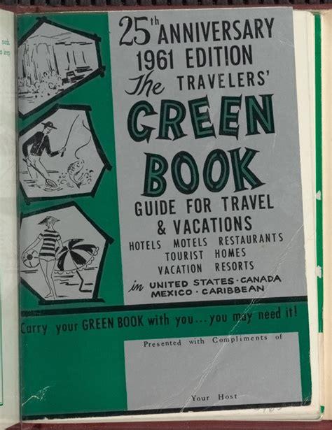 the negro motorist green book 1947 facsimile edition books the negro travelers green book the pre civil rights