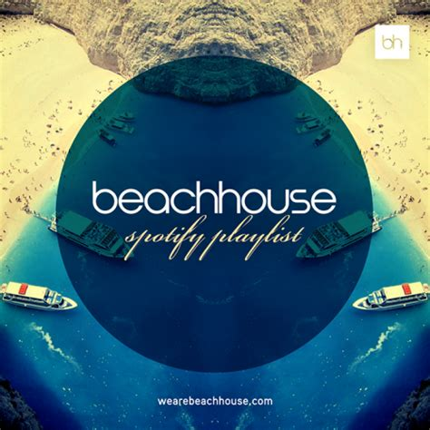 house music summer beach house music ultimate summer playlist spotify playlist