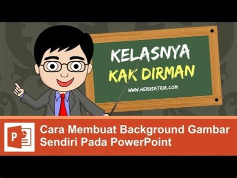 cara membuat power point jalan sendiri cara membuat background gambar pada power point youtube