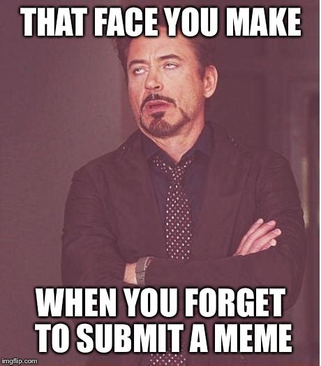 That Face You Make Meme - face you make robert downey jr meme imgflip