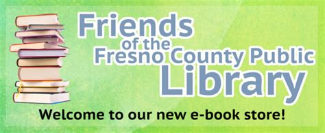 If Bought A Friend A Book by Buy E Books And Audio Books From The Friends Of The Fresno