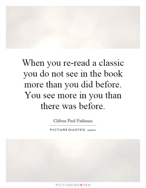 more than before books when you re read a classic you do not see in the book more