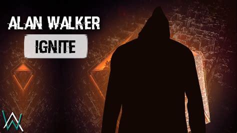 alan walker ignite alan walker ignite sub english espa 241 ol youtube