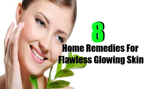 8 home remedies for flawless glowing skin find home
