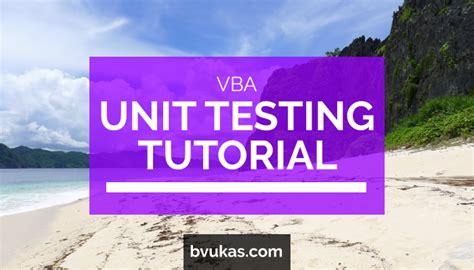 unit testing tutorial learn excel vba unit testing bernard vukas