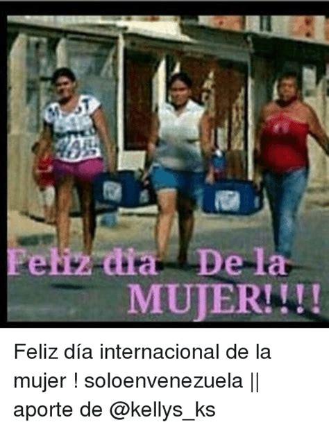 Dia De La Mujer Meme - funny feliz dia de la mujer funny espanol memes of 2016 on