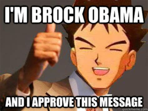 Brock Meme - pok 233 mon images brock as barack obama barack obama