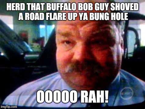 Bobs Meme - image tagged in buffalo bob imgflip
