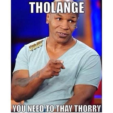 Tyson Meme - 27 best mike tysons quot crack me up quot lisp memes images on