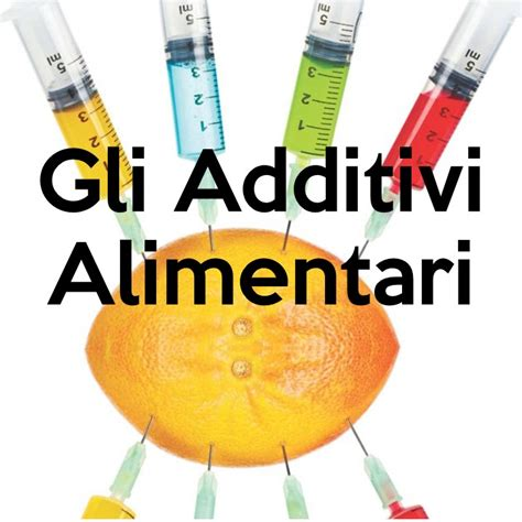 additivo alimentare gli additivi alimentari vivienutri it