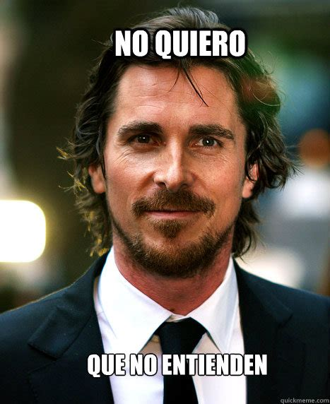 Christian Bale Meme - christian bale is batman memes quickmeme