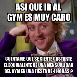 Memes De Gym En Espaã Ol - meme personalizado asi que ir al gym es muy caro